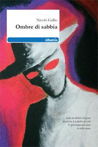 """Nicolò Gallio, """"Ombre di sabbia"""""""